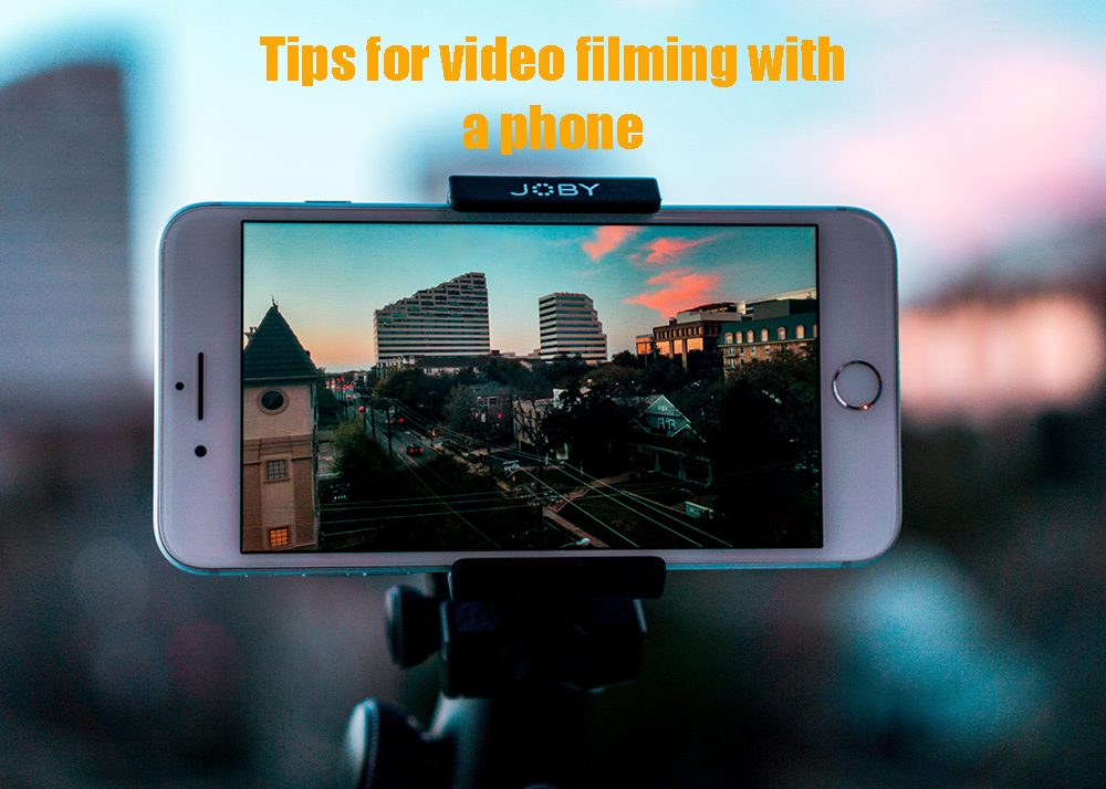 Tips for filming with a phone video poster